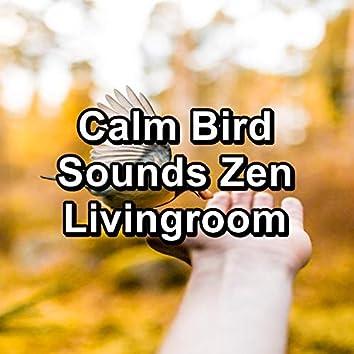 Calm Bird Sounds Zen Livingroom