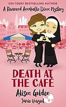 Death at the Café (A Reverend Annabelle Dixon Cozy Mystery Book 1) by [Alison Golden, Jamie Vougeot]