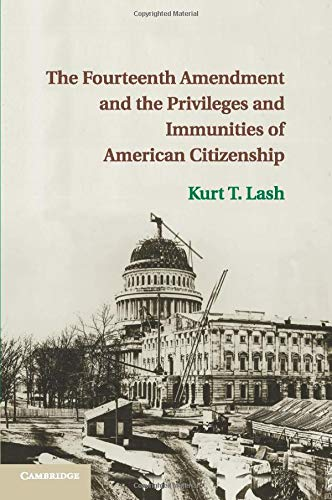 Download The Fourteenth Amendment and the Privileges and Immunities of American Citizenship 1316507521