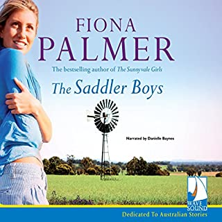 The Saddler Boys                   By:                                                                                                                                 Fiona Palmer                               Narrated by:                                                                                                                                 Danielle Baynes                      Length: 10 hrs and 2 mins     15 ratings     Overall 4.8