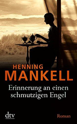 Erinnerung an einen schmutzigen Engel: Roman von Henning Mankell (1. August 2014) Taschenbuch