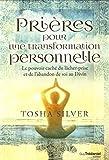 Prières pour une transformation personnelle - Le pouvoir caché du lâcher-prise et de l'abandon de so