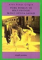 Turk Roman ve Hikayesinde Ikinci Dunya Savasi