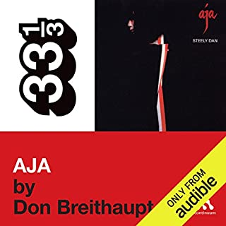 Steely Dan's Aja (33 1/3 Series)                   By:                                                                                                                                 Don Breithaupt                               Narrated by:                                                                                                                                 Victor Bevine                      Length: 2 hrs and 19 mins     25 ratings     Overall 3.9