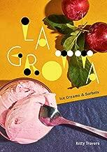 La Grotta: Ice Creams and Sorbets: A Cookbook