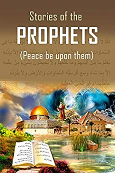Stories of the Prophets by [Ibn Kathir]