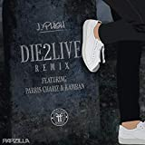 Die2Live Remix (feat. Parris Chariz & Kamban) (Remix)