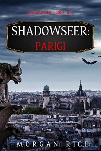 Shadowseer: Parigi (Shadowseer – Libro Due) (Italian...