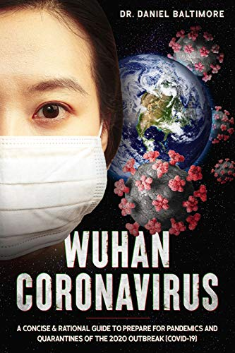 Wuhan Coronavirus: A Concise & Rational Guide to Prepare for Pandemics and Quarantines of the 2020 Outbreak (Covid-19)