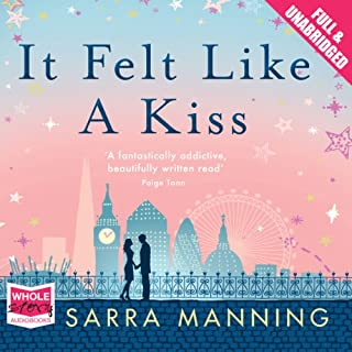 It Felt Like a Kiss                   By:                                                                                                                                 Sarra Manning                               Narrated by:                                                                                                                                 Penelope Rawlins                      Length: 15 hrs and 15 mins     16 ratings     Overall 4.3