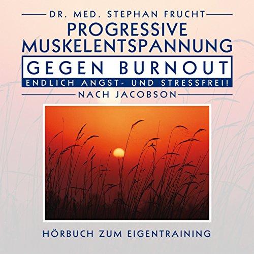 Progressive Muskelrelaxation Gegen Burnout