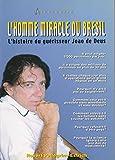 L'homme miracle du brésil - L'histoire du guérisseur Joao de Deus