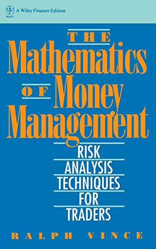 The Mathematics of Money Management: Risk Analysis Techniques for Traders: 18