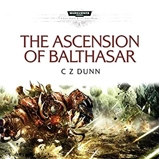 The Ascension of Balthasar     Warhammer 40,000              By:                                                                                                                                 C Z Dunn                               Narrated by:                                                                                                                                 Sean Barett,                                                                                        Tim Bentinck,                                                                                        Jonathan Keeble,                   and others                 Length: 1 hr and 15 mins     3 ratings     Overall 5.0
