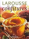 Larousse des confitures - Marmelades, gelées, pâtes de fruits, chutneys, compotes