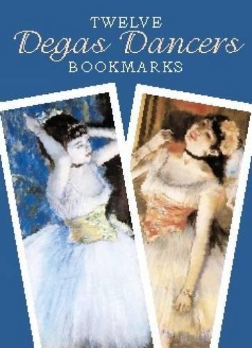 Twelve Degas Dancers Bookmarks (Dover Bookmarks)