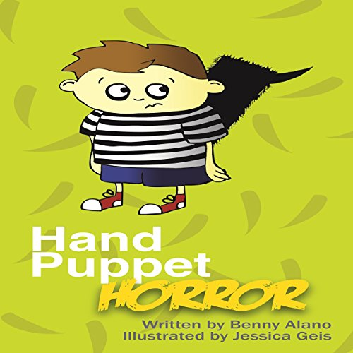 Hand Puppet Horror                   By:                                                                                                                                 Benny Alano                               Narrated by:                                                                                                                                 Fred Wolinsky                      Length: 2 hrs     1 rating     Overall 5.0