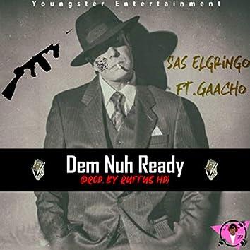 Dem Nuh Ready (feat. Gaacho)