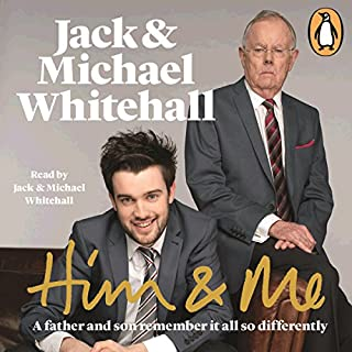 Him & Me                   By:                                                                                                                                 Jack Whitehall,                                                                                        Michael Whitehall                               Narrated by:                                                                                                                                 Jack Whitehall,                                                                                        Michael Whitehall                      Length: 9 hrs and 11 mins     83 ratings     Overall 4.8