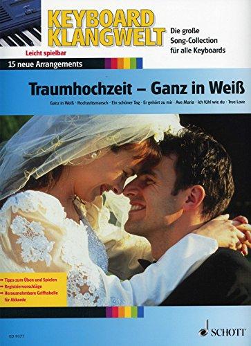 TRAUMHOCHZEIT - GANZ IN WEISS - arrangiert für Keyboard [Noten / Sheetmusic] aus der Reihe: KEYBOARD KLANGWELT