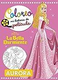 La Bella Durmiente. Coloreo mi historia de película (Disney. Princesas)