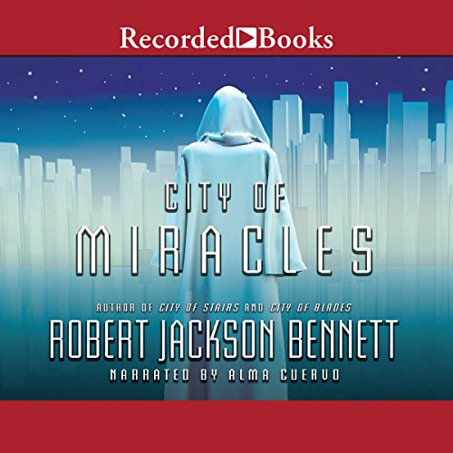 City of Miracles                   By:                                                                                                                                 Robert Jackson Bennett                               Narrated by:                                                                                                                                 Alma Cuervo                      Length: 19 hrs and 31 mins     324 ratings     Overall 4.8