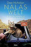 Nalas Welt: Ein Mann, eine Strassenkatze und eine Freundschaft, die alles aendert