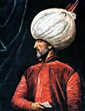 Suleiman The Magnificent N(C1494-1566) Sultan Of The Ottoman Empire 1520-1566 Painting By A Follower Of Titian 16Th Century Poster Print by (18 x 24)