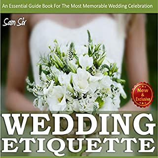 Weddings:Wedding Etiquette Guide     An Essential Guide Book tor the Most Memorable Wedding Celebration              By:                                                                                                                                 Sam Siv                               Narrated by:                                                                                                                                 Maureen McLain                      Length: 1 hr and 14 mins     18 ratings     Overall 4.4