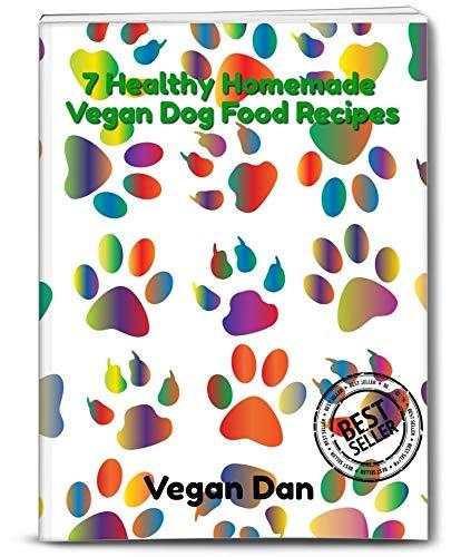 7 Healthy Homemade Vegan Dog Food Recipes