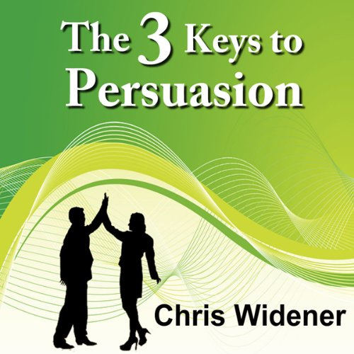 The 3 Keys to Persuasion audiobook cover art