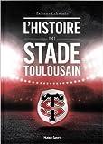 L'histoire du Stade Toulousain de Etienne Labrunie ( 11 novembre 2014 ) - Hugo Sport (11 novembre 2014) - 11/11/2014