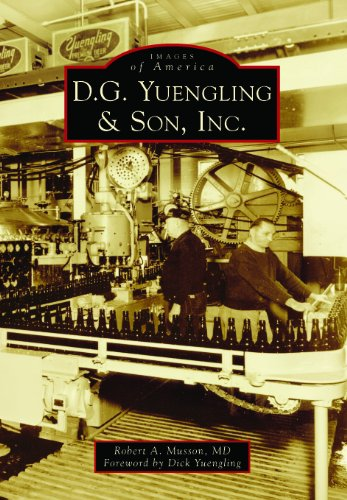 D.G. Yuengling & Son, Inc. (Images of America) (English Edition)