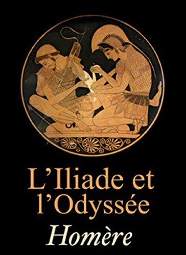 L'Iliade et L'Odyssee (Edition Intégrale - Version Entièrement Illustrée)