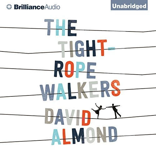 The Tightrope Walkers                   By:                                                                                                                                 David Almond                               Narrated by:                                                                                                                                 Richard Halverson                      Length: 8 hrs and 27 mins     2 ratings     Overall 4.0