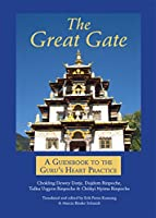 The Great Gate: A Guidebook to the Guru's Heart Practice