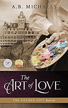 The Art of Love (The Golden City Book 1) by [A.B. Michaels]