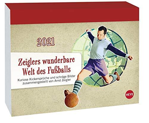 Zeiglers wunderbare Welt des Fußballs Tagesabreißkalender 2021 - Tischkalender mit perforierten Seiten - zum Aufstellen oder Aufhängen - Format 11 x 14 cm