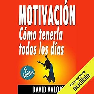 Motivación: Cómo Tenerla Todos Los Días [Motivation: How to Have It Every Day] audiobook cover art
