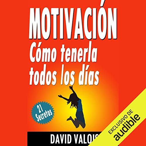 Motivación: Cómo Tenerla Todos Los Días [Motivation: How to Have It Every Day] audiobook cover art