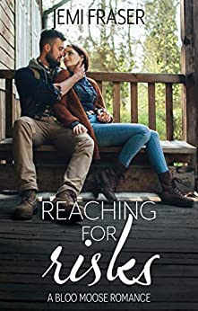 Reaching For Risks: A Bloo Moose Romance by [Jemi Fraser]