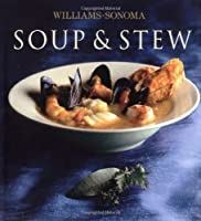Williams-Sonoma Collection: Soup & Stew (Williams Sonoma Collection)