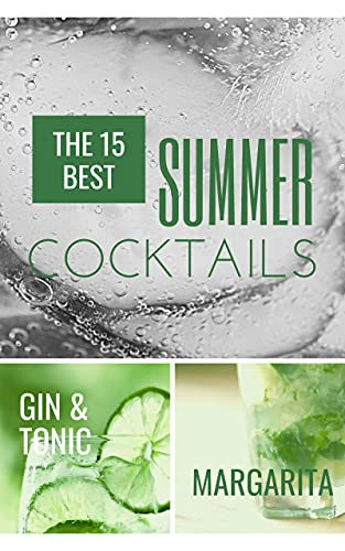 The 15 Best Summer Cocktails Margarita,Gin & Tonic and more: Refreshing Margaritas,...