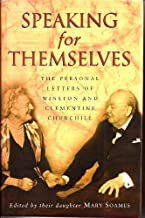 Winston and Clementine Churchill , The Personal Letters of ... Speaking for Themselves ...   Edited by  daughter Mary Soames