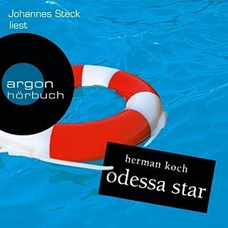 Odessa Star                   Autor:                                                                                                                                 Herman Koch                               Sprecher:                                                                                                                                 Johannes Steck                      Spieldauer: 6 Std. und 28 Min.     7 Bewertungen     Gesamt 3,1