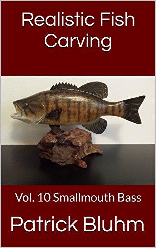 Realistic Fish Carving: Smallmouth Bass (English Edition)