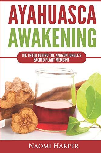 Ayahuasca Awakening: The Truth Behind the Amazon Jungle's Sacred Plant Medicine