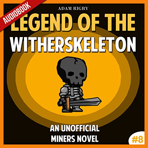 Couverture de Legend of the WitherSkeleton: An Unofficial Miner's Novel, Based on a True Story