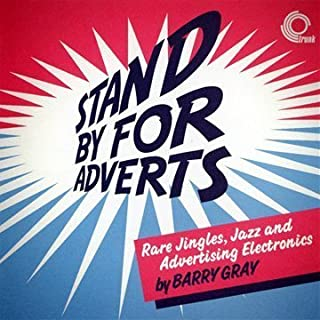 Stand By for Adverts: Rare Jazz, Jingles by Barry Gray (2011-05-24)
