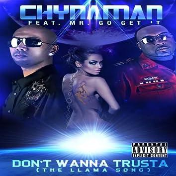Don't Wanna Trusta (THE Llama Song) (feat. Mr. Go Get It)
